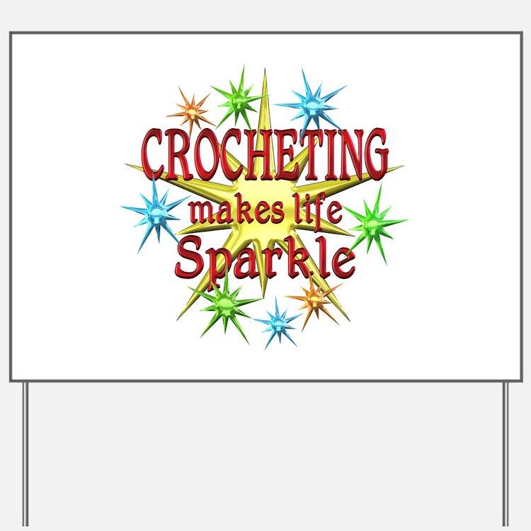 Crocheting Sparkles Yard Sign