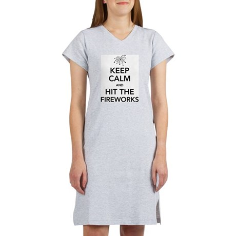 Keep Calm and Hit the Fireworks Women's Nightshirt