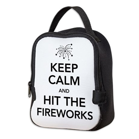Keep Calm and Hit the Fireworks Neoprene Lunch Bag