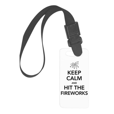 Keep Calm and Hit the Fireworks Luggage Tag
