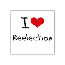 I Love Reelection Sticker