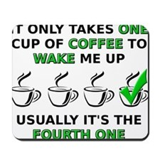 Just One Cup Of Coffee Funny Mousepad