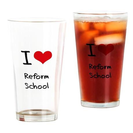 I Love Reform School Drinking Glass