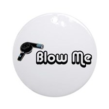 Blow Me Christmas Tree Ornament (Round)