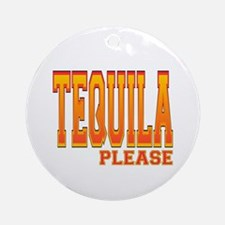 Tequila please Ornament (Round)
