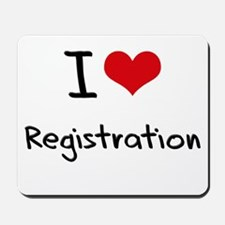 I Love Registration Mousepad