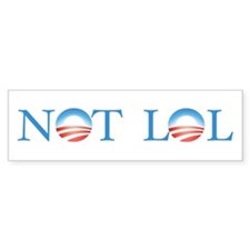 NOT LOL Bumper Bumper Sticker