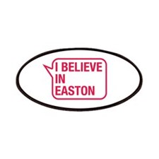 I Believe In Easton Patches