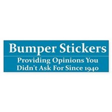 Providing Unwanted Opinions Bumper Bumper Sticker