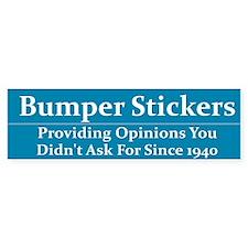 Providing Unwanted Opinions Bumper Bumper Sticker