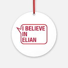 I Believe In Elian Ornament (Round)