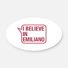 I Believe In Emiliano Oval Car Magnet