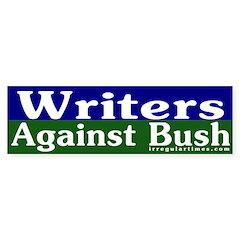 Writers Against Bush Bumper Bumper Sticker