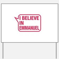 I Believe In Emmanuel Yard Sign