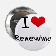 """I Love Renewing 2.25"""" Button"""