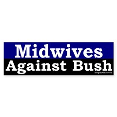 Midwives Against Bush Bumper Sticker