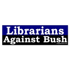 Librarians Against Bush Bumper Sticker