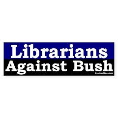 Librarians Against Bush Bumper Bumper Sticker