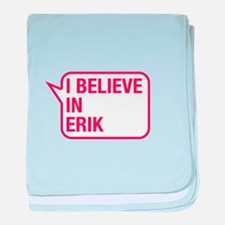 I Believe In Erik baby blanket