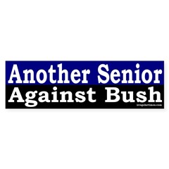 Another Senior Against Bush Sticker (Bum