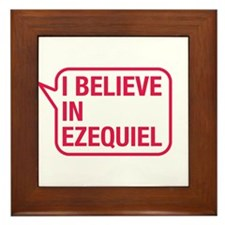 I Believe In Ezequiel Framed Tile
