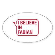 I Believe In Fabian Decal