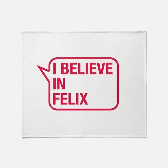 I Believe In Felix Throw Blanket