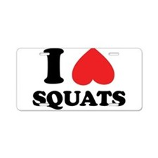 I Love Squats, They Create Firm Butts Aluminum Lic
