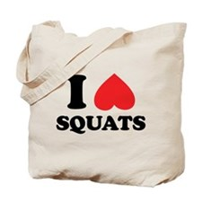 I Love Squats, They Create Firm Butts Tote Bag