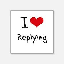 I Love Replying Sticker