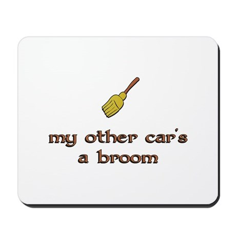 my other car's a broom Mousepad