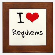 I Love Requiems Framed Tile