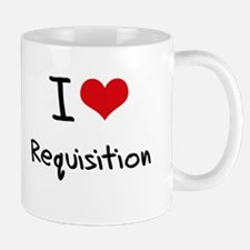 I Love Requisition Mug