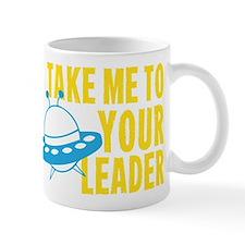 Take Me To Your Leader Mug