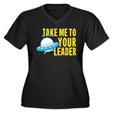 Take Me To Your Leader Plus Size T-Shirt