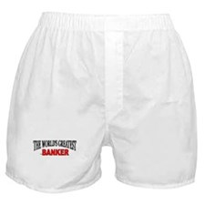 """""""The World's Greatest Banker"""" Boxer Shorts"""