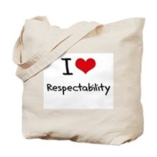 I Love Respectability Tote Bag