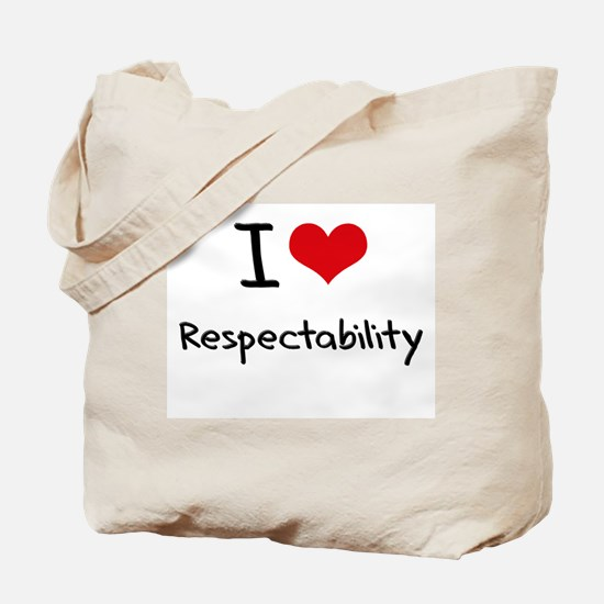 I Love Respectability Tote Bag