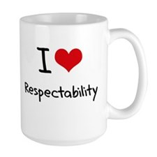 I Love Respectability Mug