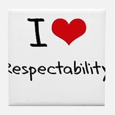 I Love Respectability Tile Coaster