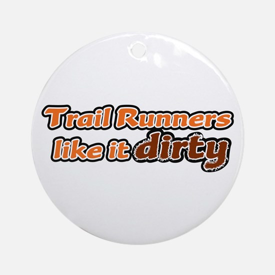 Trail Runners like it Dirty - Orange Dirty Ornamen