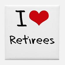 I Love Retirees Tile Coaster