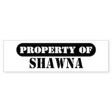 Property of Shawna Bumper Bumper Sticker