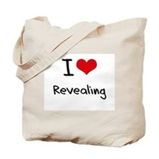 I Love Revealing Tote Bag
