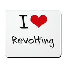 I Love Revolting Mousepad