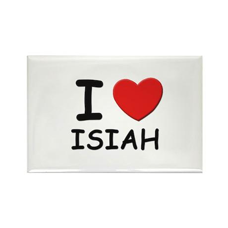 I love Isiah Rectangle Magnet