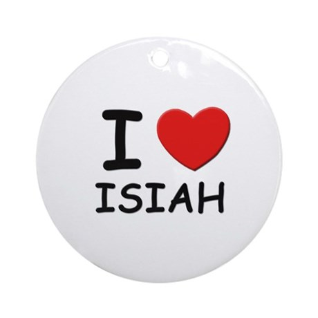 I love Isiah Ornament (Round)