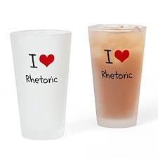 I Love Rhetoric Drinking Glass