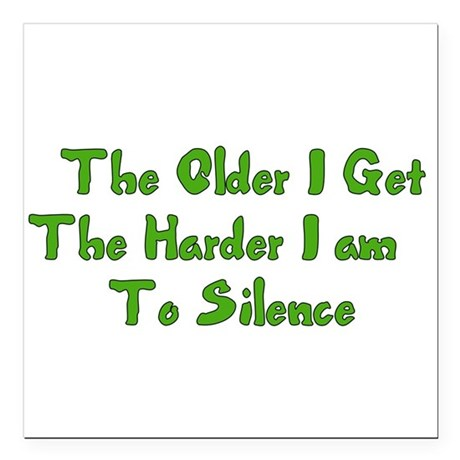 """Too Old To Silence Square Car Magnet 3"""" x 3"""""""