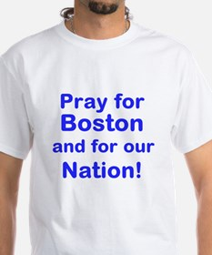 Pray For Boston and our Nation - T-Shirt